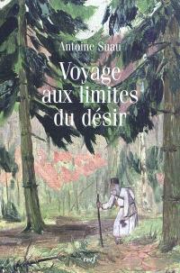 Voyage aux limites du désir; Suivi de Les nuits de l'extase; Suivi de La doctrine du vide