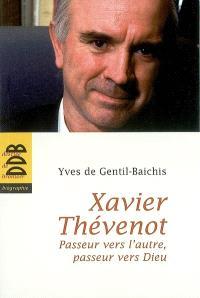 Xavier Thévenot : passeur vers l'autre, passeur vers Dieu