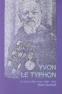 Yvon le typhon : la vie du père Yvon (1888-1955)