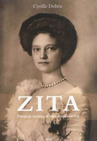 Zita : portrait intime de l'impératrice