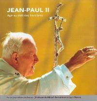 Jean-Paul II : agir au-delà des frontières