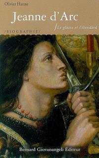Jeanne d'Arc : le glaive et l'étendard