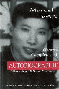 Oeuvres complètes. Volume 1, Autobiographie