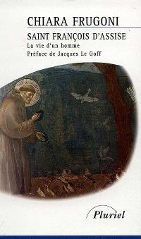 Saint François d'Assise, la vie d'un homme
