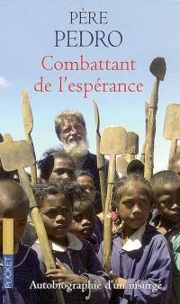 Combattant de l'espérance : autobiographie d'un insurgé
