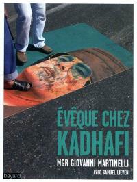 Evêque chez Kadhafi