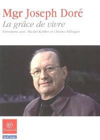 La grâce de vivre : entretiens avec Michel Kubler et Charles Ehlinger