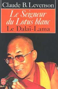 Le Seigneur du lotus blanc : le dalaï-lama