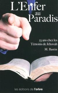 23 ans chez les témoins de Jéhovah : l'enfer au paradis