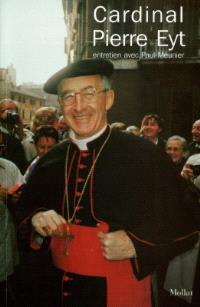 Cardinal Pierre Eyt : entretien avec Paul Meunier