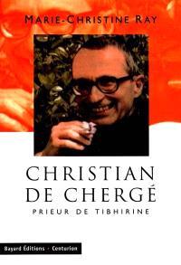 Christian de Chergé : prieur de Tibhirine