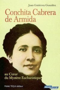 Conchita Cabrera de Armida : au coeur du mystère eucharistique