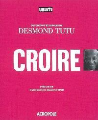 Croire : inspirations et paroles de Desmond Tutu