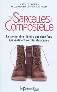 De Sarcelles à Compostelle : la mémorable histoire des deux fous qui voulaient voir Saint-Jacques