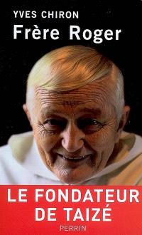 Frère Roger : le fondateur de Taizé