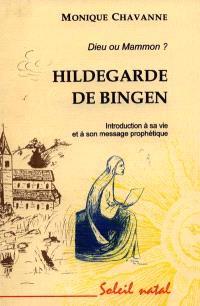 Hildegarde de Bingen : Dieu ou Mammon ?