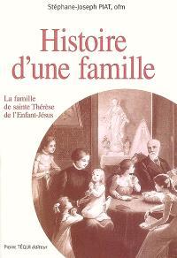 Histoire d'une famille : la famille de sainte Thérèse de l'Enfant-Jésus