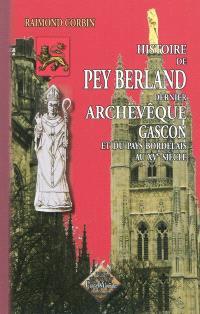 Histoire du dernier archevêque gascon Pey Berland, et du pays bordelais au XVe siècle