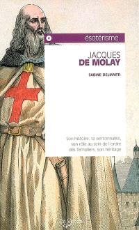 Jacques de Molay : son histoire, sa personnalité, son rôle au sein de l'ordre des Templiers, son héritage