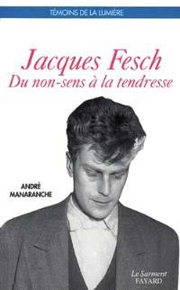Jacques Fesch : du non-sens à la tendresse