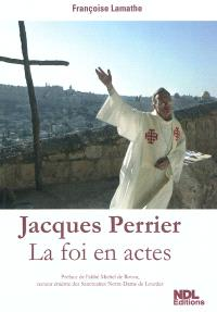 Jacques Perrier : la foi en actes