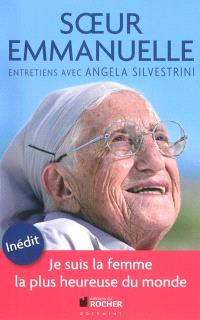 Je suis la femme la plus heureuse du monde : entretiens avec Angela Silvestrini