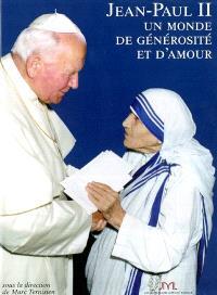 Jean-Paul II : un monde de générosité et d'amour