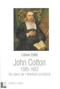 John Cotton, 1585-1652 : au coeur de l'émotion puritaine