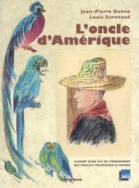 L'oncle d'Amérique : carnet d'un fils de cordonnier qui voulait découvrir le monde