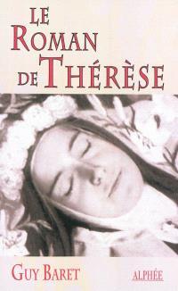 Le roman de Thérèse de Lisieux
