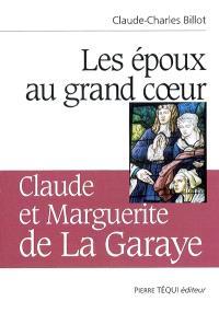 Les époux au grand coeur : Claude et Marguerite de La Garaye