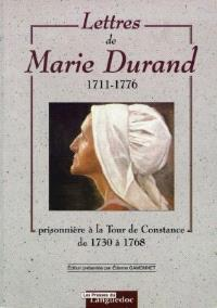 Lettres de Marie Durand : 1711-1776 : prisonnière à la tour de Constance de 1730 à 1768