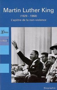 Martin Luther King (1929-1968) : l'apôtre de la non-violence