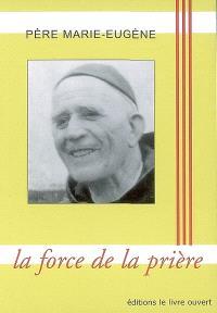 Père Marie-Eugène : la force de la prière