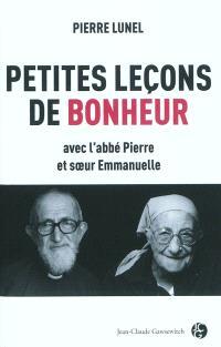 Petites leçons de bonheur avec l'abbé Pierre et soeur Emmanuelle