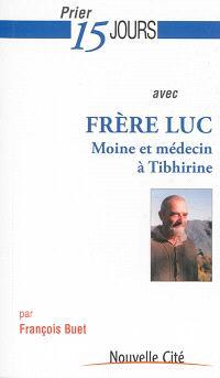 Prier 15 jours avec frère Luc : moine et médecin à Tibhirine