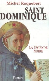 Saint Dominique : la légende noire