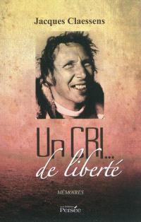 Un cri... de liberté : mémoires