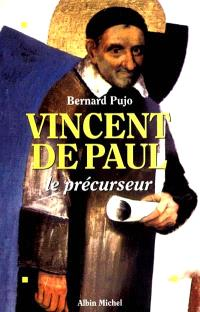 Vincent de Paul : le précurseur