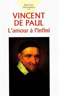 Vincent de Paul ... l'amour à l'infini
