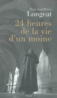 Vingt-quatre heures de la vie d'un moine