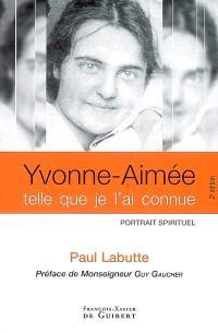 Yvonne-Aimée de Malestroit telle que je l'ai connue : portrait spirituel