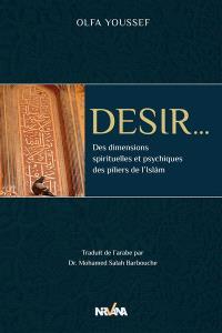 Désir... : des dimensions spirituelles et psychiques des piliers de l'Islam