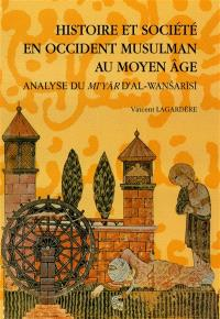 Histoire et société en Occident musulman au Moyen Age : analyse du Mi Yar d'al-Wansarisi
