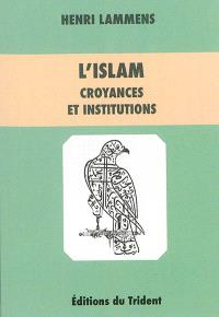 L'islam : croyances et institutions