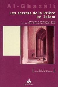 Les secrets de la prière en Islam = Asrâr as-salât di-l-islâm