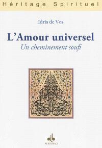 L'amour universel : un cheminement soufi