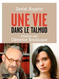 Une vie dans le Talmud : entretiens avec Clémence Boulouque