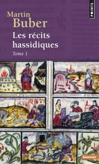 Les récits hassidiques. Volume 1