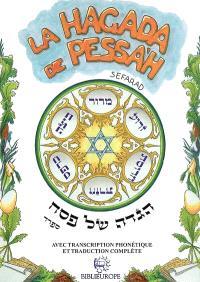 La Haggada de Pessa'h : rite sefarad : avec la transcription phonétique et traduction complète